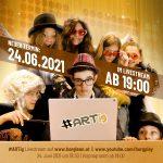 24. Juni 2021: #ARTig goes online